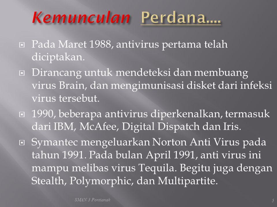  Pada Maret 1988, antivirus pertama telah diciptakan.