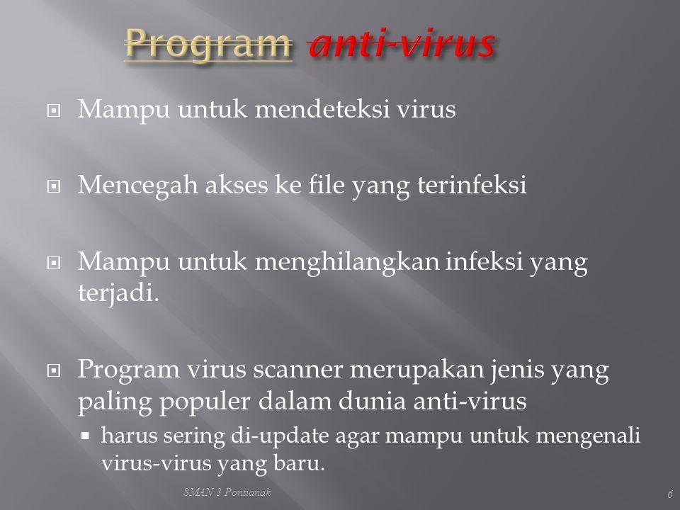  Mampu untuk mendeteksi virus  Mencegah akses ke file yang terinfeksi  Mampu untuk menghilangkan infeksi yang terjadi.