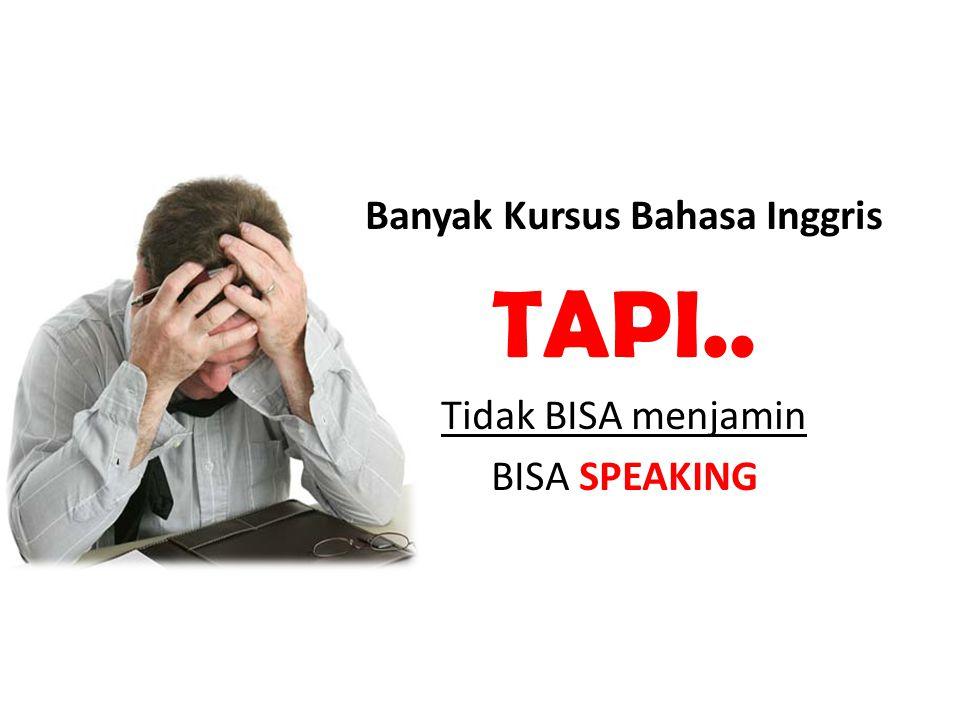 Banyak Kursus Bahasa Inggris TAPI.. Tidak BISA menjamin BISA SPEAKING