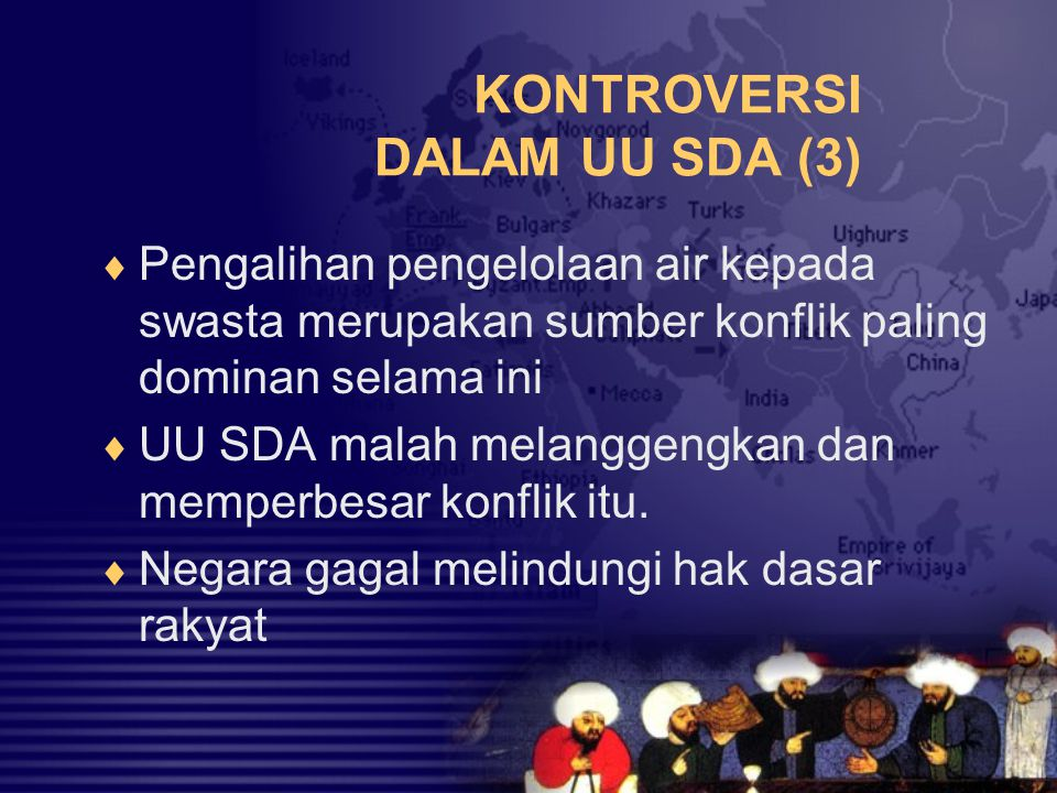 KONTROVERSI DALAM UU SDA (4)  Privatisasi Air Minum dan Irigasi.