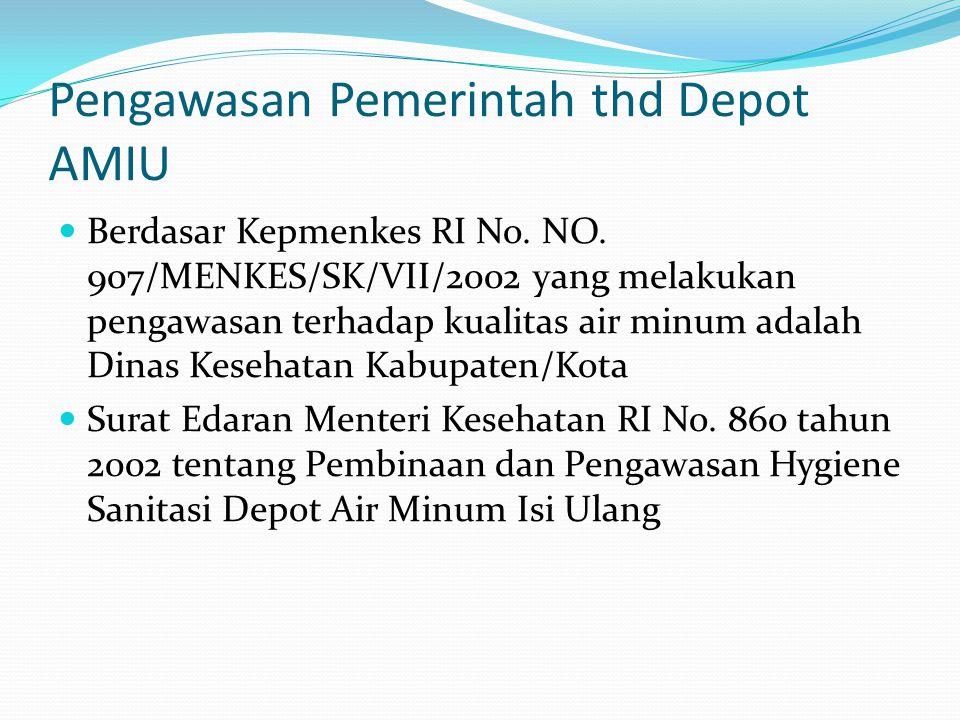 Pengawasan Pemerintah thd Depot AMIU Berdasar Kepmenkes RI No. NO. 907/MENKES/SK/VII/2002 yang melakukan pengawasan terhadap kualitas air minum adalah