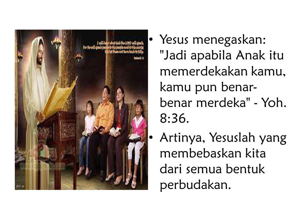 Yesus menegaskan: