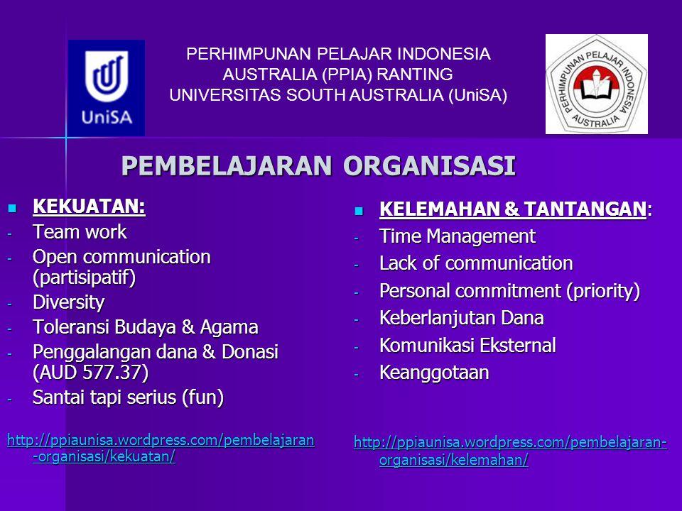 PEMBELAJARAN ORGANISASI KEKUATAN: KEKUATAN: - Team work - Open communication (partisipatif) - Diversity - Toleransi Budaya & Agama - Penggalangan dana