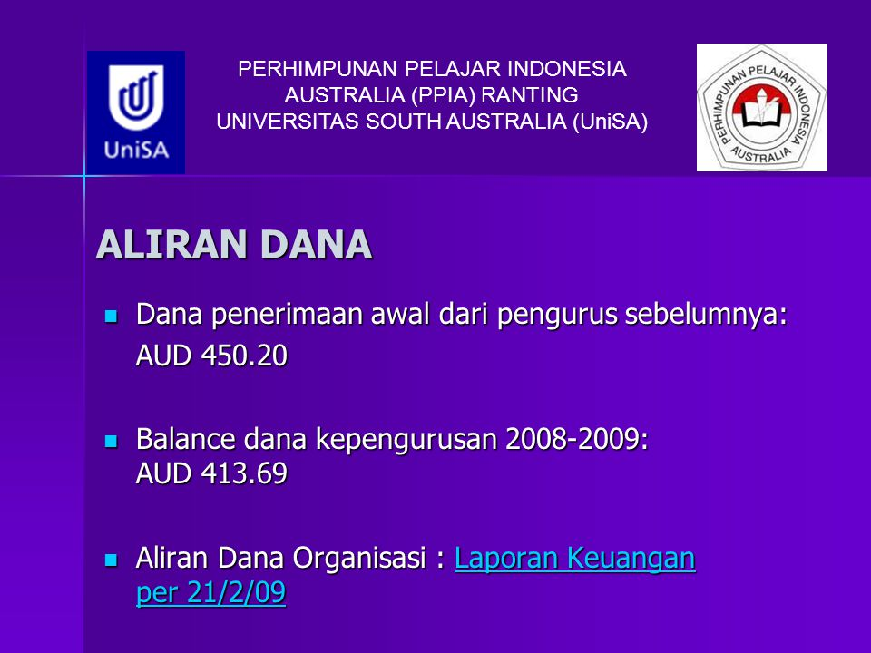 ALIRAN DANA Dana penerimaan awal dari pengurus sebelumnya: Dana penerimaan awal dari pengurus sebelumnya: AUD 450.20 Balance dana kepengurusan 2008-20