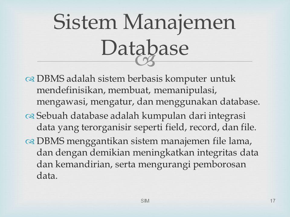   DBMS adalah sistem berbasis komputer untuk mendefinisikan, membuat, memanipulasi, mengawasi, mengatur, dan menggunakan database.  Sebuah database
