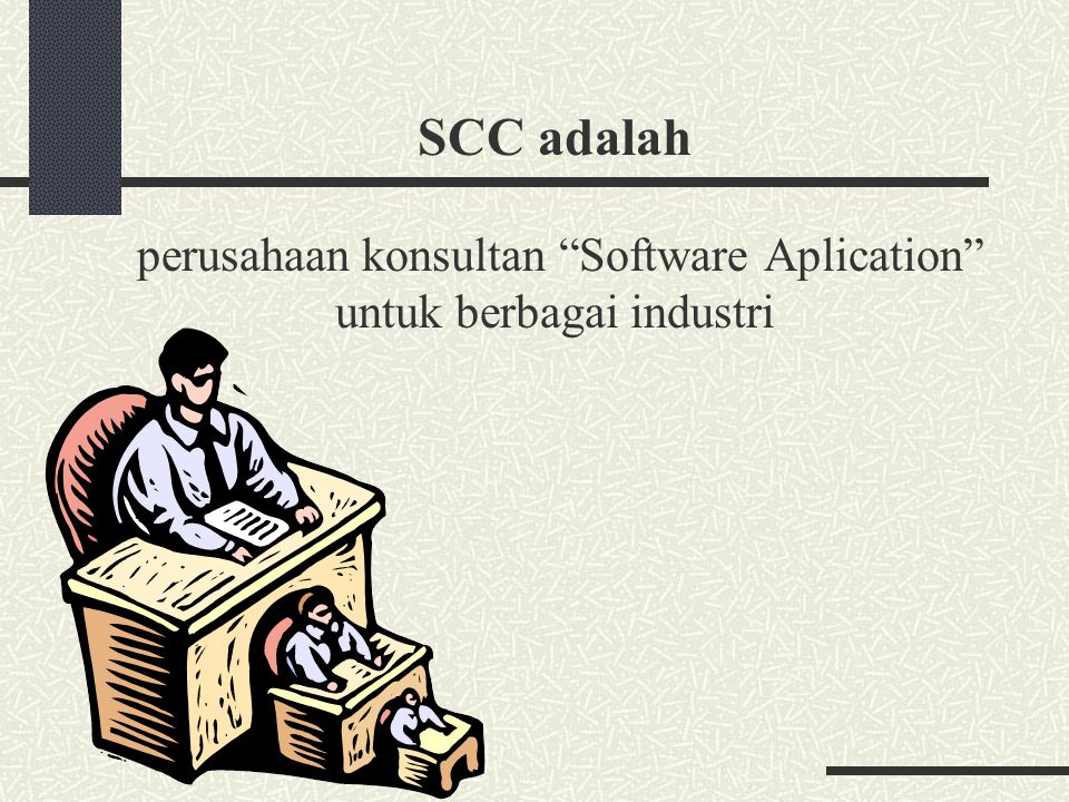 """SCC adalah perusahaan konsultan """"Software Aplication"""" untuk berbagai industri"""