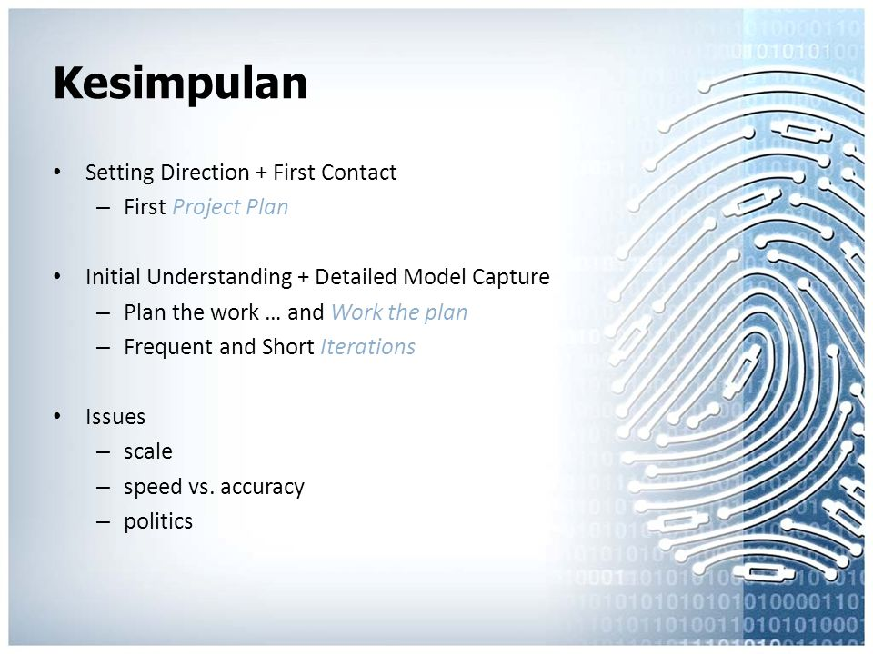 Kesimpulan Setting Direction + First Contact – First Project Plan Initial Understanding + Detailed Model Capture – Plan the work … and Work the plan –