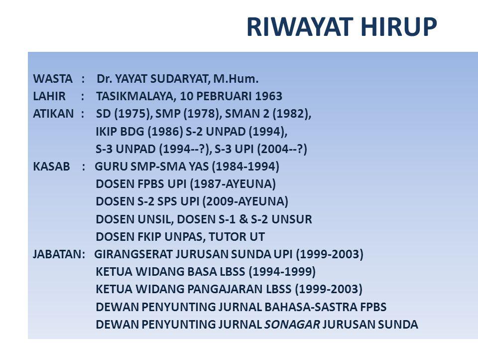 RIWAYAT HIRUP WASTA : Dr.YAYAT SUDARYAT, M.Hum.