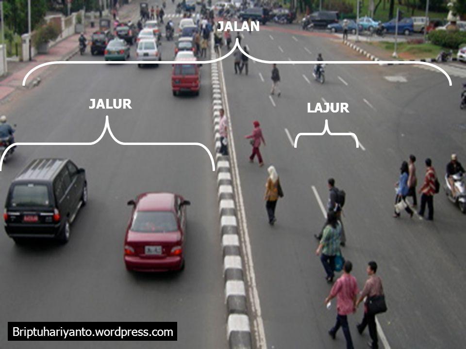Briptuhariyanto.wordpress.com JALUR LAJUR JALAN