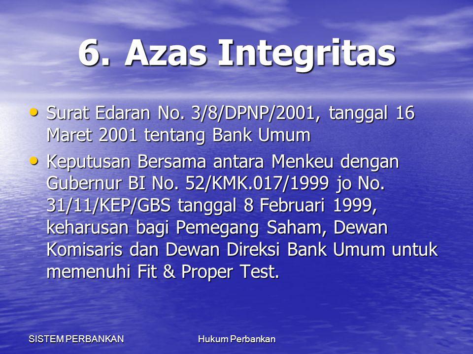 SISTEM PERBANKANHukum Perbankan 6.Azas Integritas Surat Edaran No. 3/8/DPNP/2001, tanggal 16 Maret 2001 tentang Bank Umum Surat Edaran No. 3/8/DPNP/20