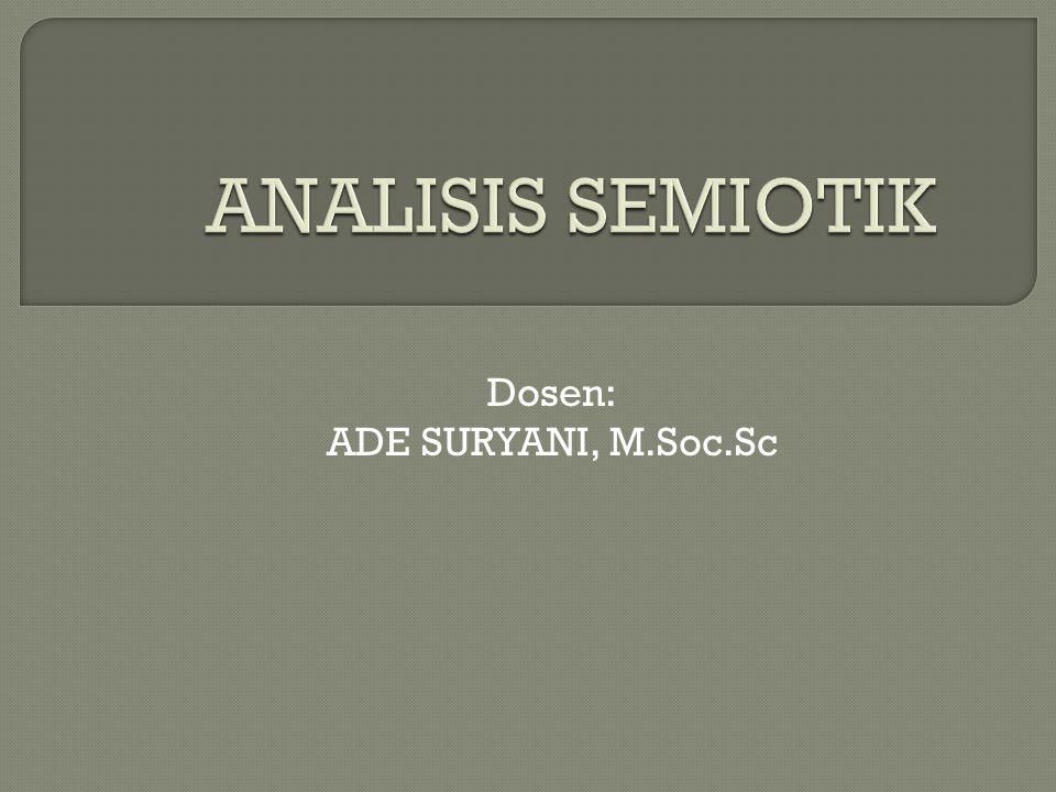 Dosen: ADE SURYANI, M.Soc.Sc
