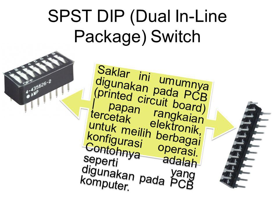 SPST DIP (Dual In-Line Package) Switch Saklar ini umumnya digunakan pada PCB (printed circuit board) | papan rangkaian tercetak elektronik, untuk meil