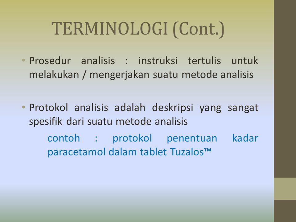 Prosedur analisis : instruksi tertulis untuk melakukan / mengerjakan suatu metode analisis Protokol analisis adalah deskripsi yang sangat spesifik dar