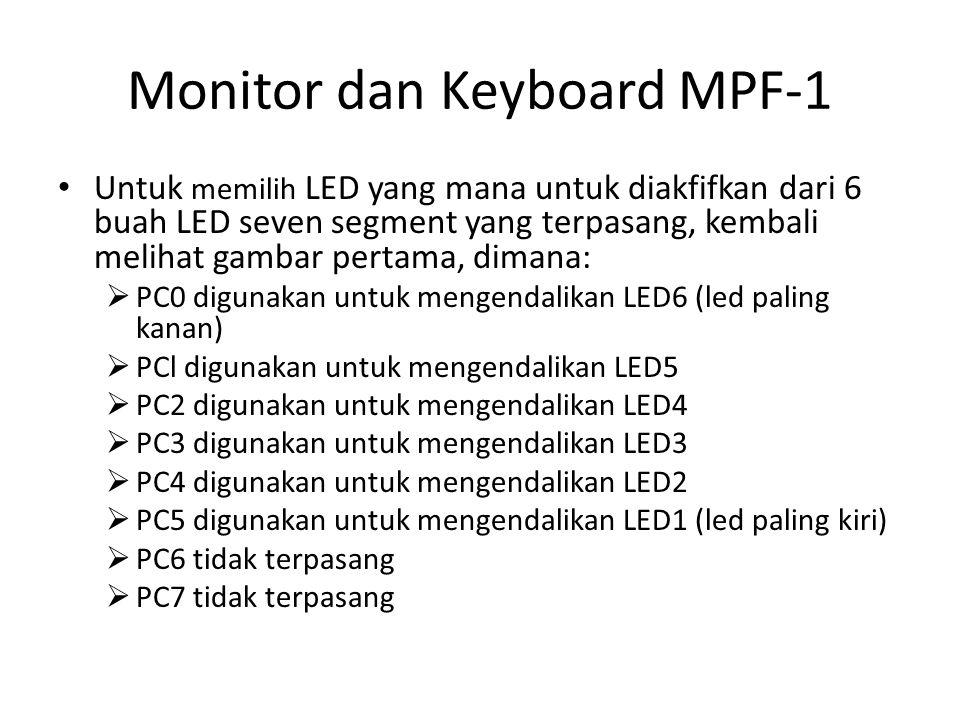 Monitor dan Keyboard MPF-1 Untuk memilih LED yang mana untuk diakfifkan dari 6 buah LED seven segment yang terpasang, kembali melihat gambar pertama,