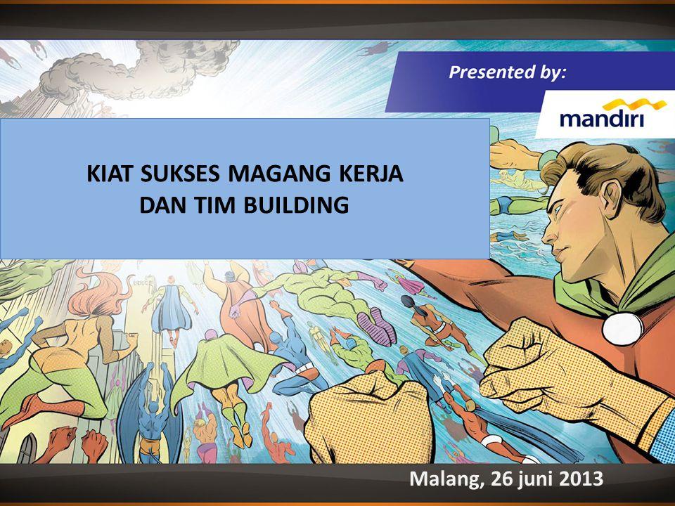KIAT SUKSES MAGANG KERJA DAN TIM BUILDING Malang, 26 juni 2013