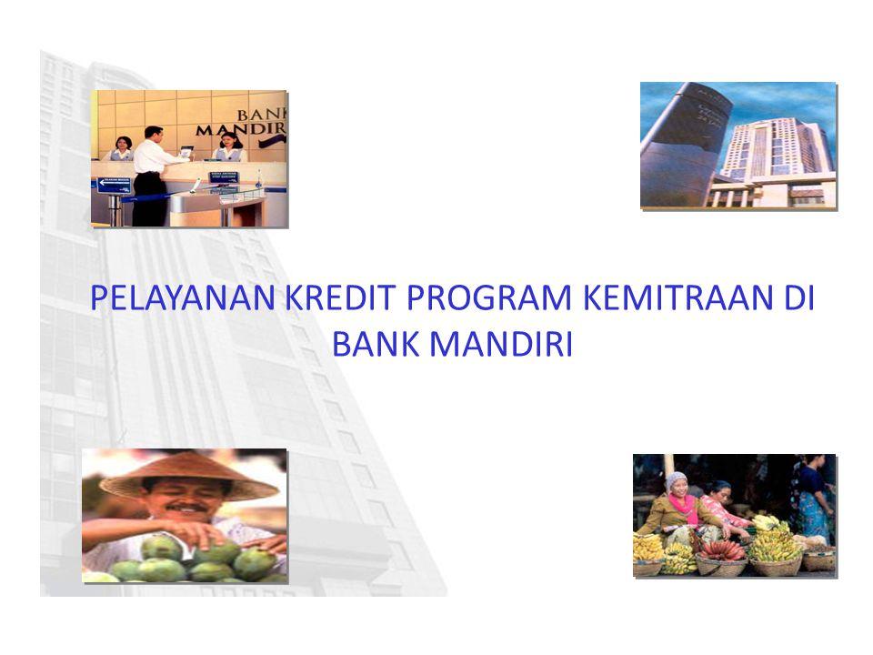 PELAYANAN KREDIT PROGRAM KEMITRAAN DI BANK MANDIRI