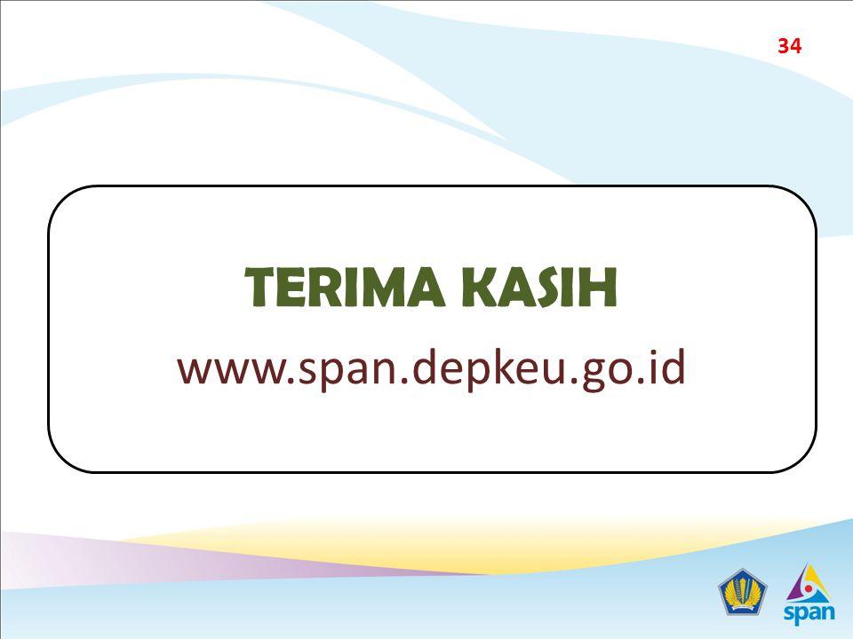 TERIMA KASIH www.span.depkeu.go.id 34