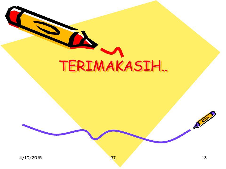 TERIMAKASIH..TERIMAKASIH.. 4/10/2015BI13
