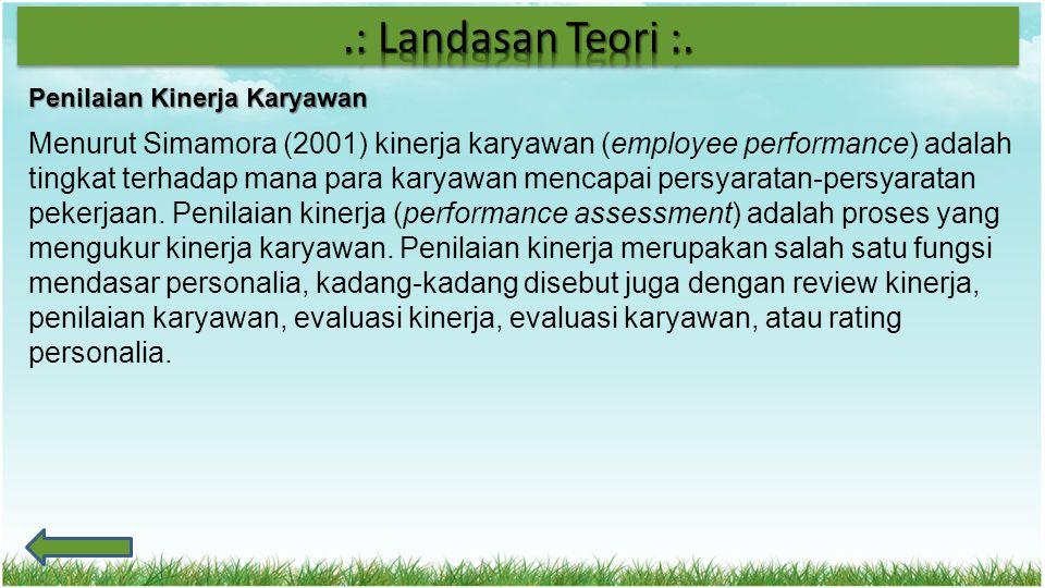 Penilaian Kinerja Karyawan Menurut Simamora (2001) kinerja karyawan (employee performance) adalah tingkat terhadap mana para karyawan mencapai persyar