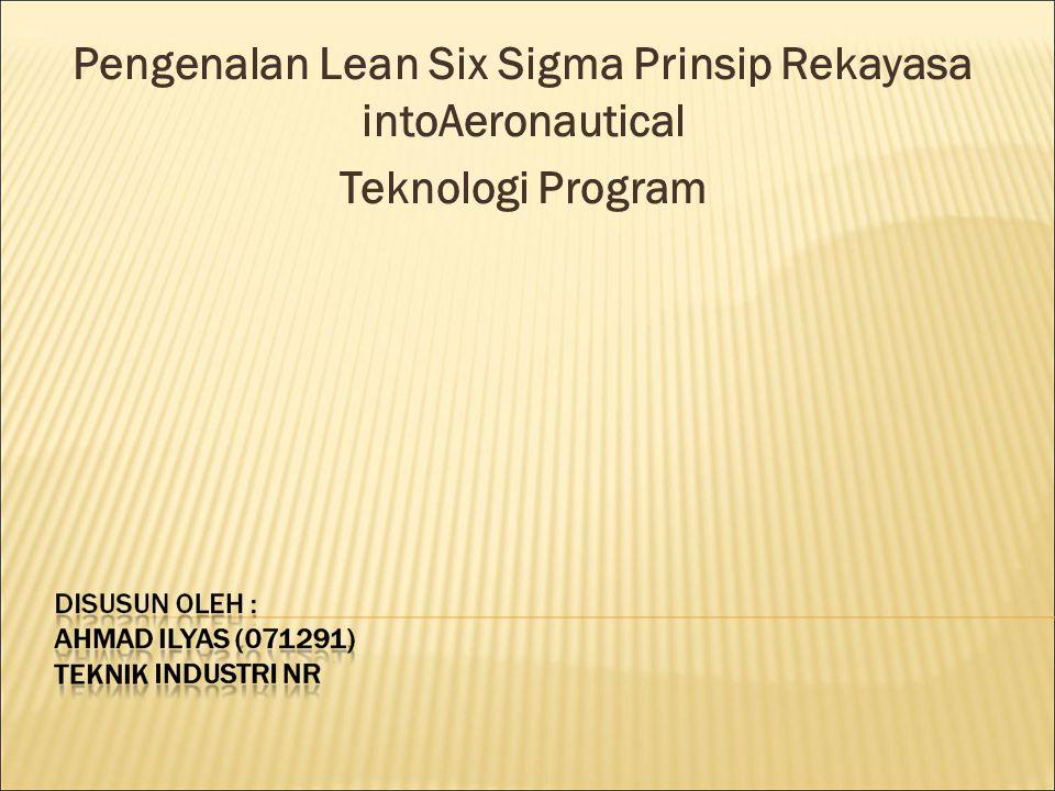 Pengenalan Lean Six Sigma Prinsip Rekayasa intoAeronautical Teknologi Program