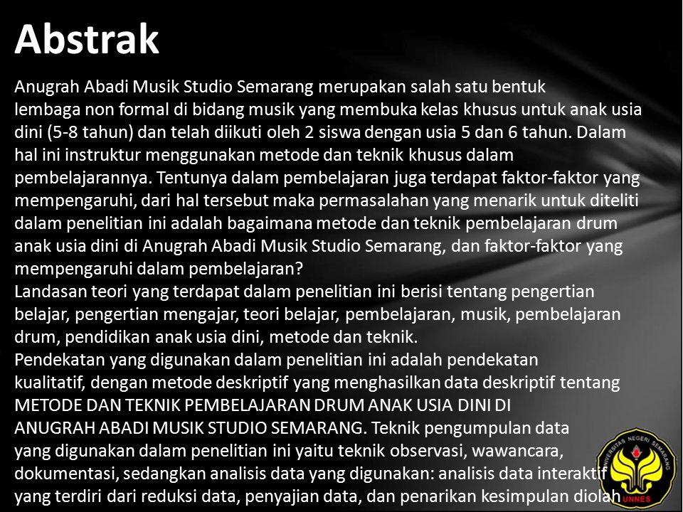 Abstrak Anugrah Abadi Musik Studio Semarang merupakan salah satu bentuk lembaga non formal di bidang musik yang membuka kelas khusus untuk anak usia dini (5-8 tahun) dan telah diikuti oleh 2 siswa dengan usia 5 dan 6 tahun.