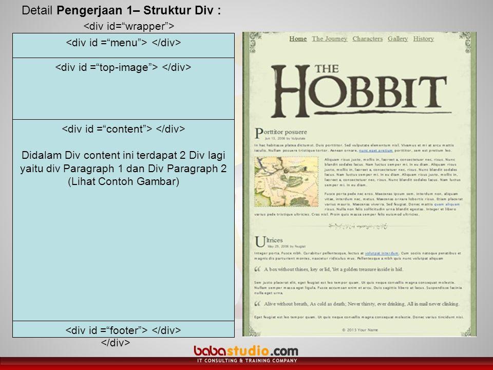 Didalam Div content ini terdapat 2 Div lagi yaitu div Paragraph 1 dan Div Paragraph 2 (Lihat Contoh Gambar) Detail Pengerjaan 1– Struktur Div :