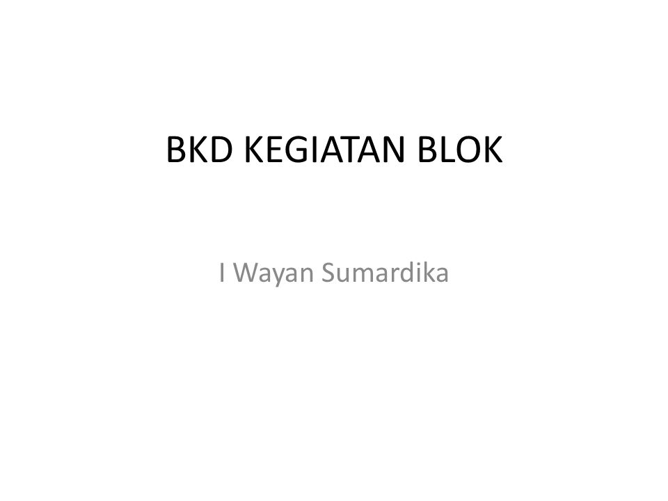 Kegiatan Blok Lecture and Pleno Small Group Discussion Clinical Skill Training Student Project Field Visit Practicum