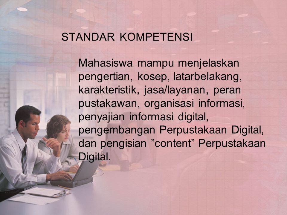 PERPUSTAKAAN HARYOTO KUNTO 6.Digital Library: sebuah sistem yang memiliki obyek informasi dan layanan akses melalui perangkat digital.