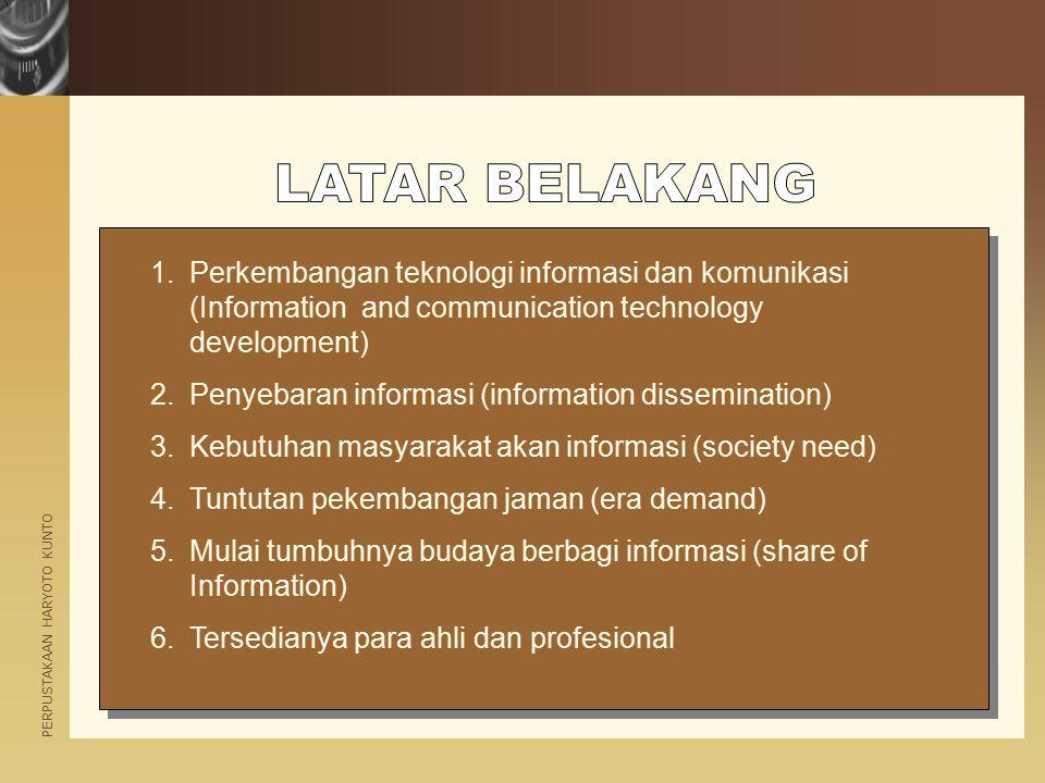 PERPUSTAKAAN HARYOTO KUNTO 1.Perkembangan teknologi informasi dan komunikasi (Information and communication technology development) 2.Penyebaran infor