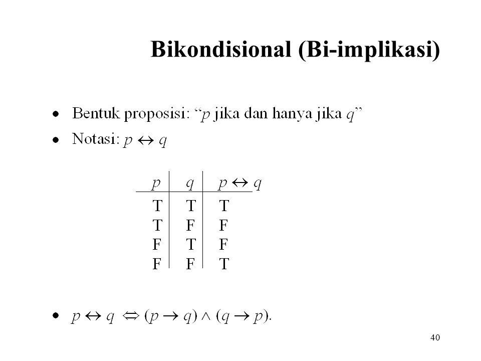 40 Bikondisional (Bi-implikasi)
