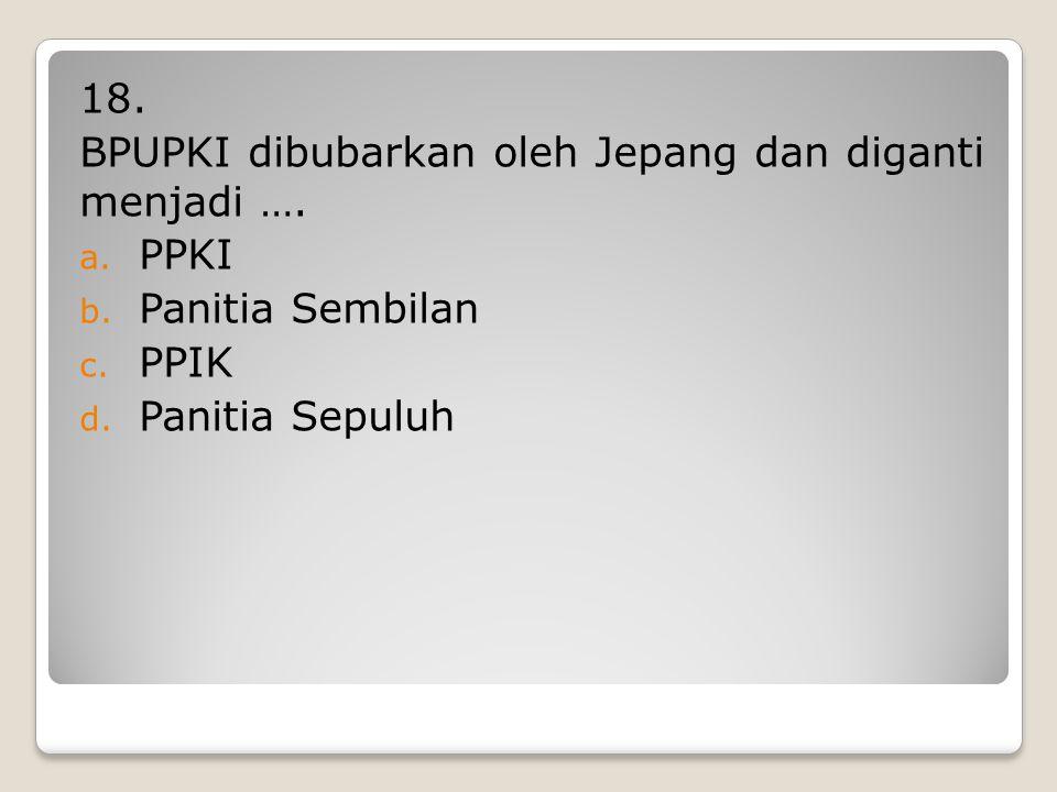 17. Rumusan dasar negera yang otentik terdapat dalam …. a. Jakarta Charter b. Surabaya Charter c. Piagam Surabaya d. Pembukaan UUD 45