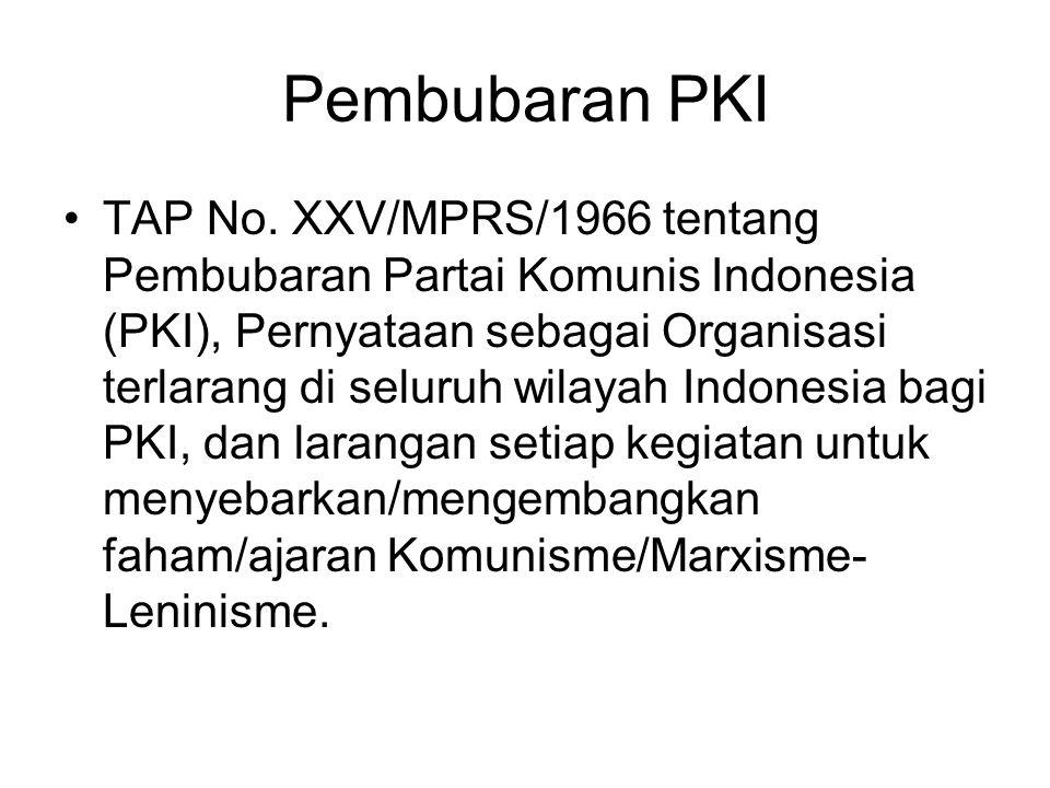 Pembubaran PKI TAP No. XXV/MPRS/1966 tentang Pembubaran Partai Komunis Indonesia (PKI), Pernyataan sebagai Organisasi terlarang di seluruh wilayah Ind