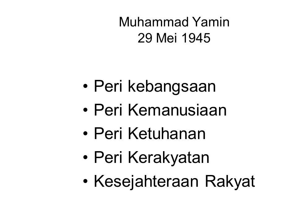 Muhammad Yamin 29 Mei 1945 Peri kebangsaan Peri Kemanusiaan Peri Ketuhanan Peri Kerakyatan Kesejahteraan Rakyat