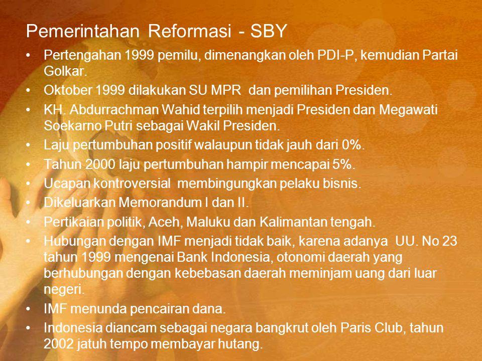 Pemerintahan Reformasi - SBY Pertengahan 1999 pemilu, dimenangkan oleh PDI-P, kemudian Partai Golkar. Oktober 1999 dilakukan SU MPR dan pemilihan Pres