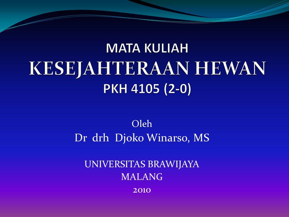 Oleh Dr drh Djoko Winarso, MS UNIVERSITAS BRAWIJAYA MALANG 2010