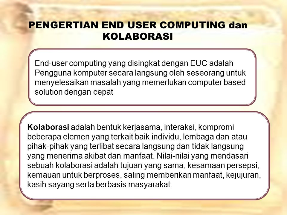 1.JENIS END-USER COMPUTING User Tingkatan Perintah Progammer End-User Personel Pendukung Fungsional End-User Non-Pemrograman Personel Pendukung Komputerisasi End-User Programmer DP(Data Proccessing)
