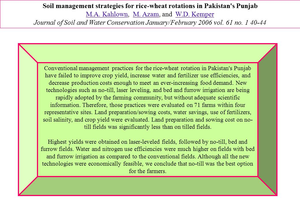 Conventional management practices for the rice-wheat rotation in Pakistan s Punjab have failed to improve crop yield, increase water and fertilizer use efficiencies, and decrease production costs enough to meet an ever-increasing food demand.