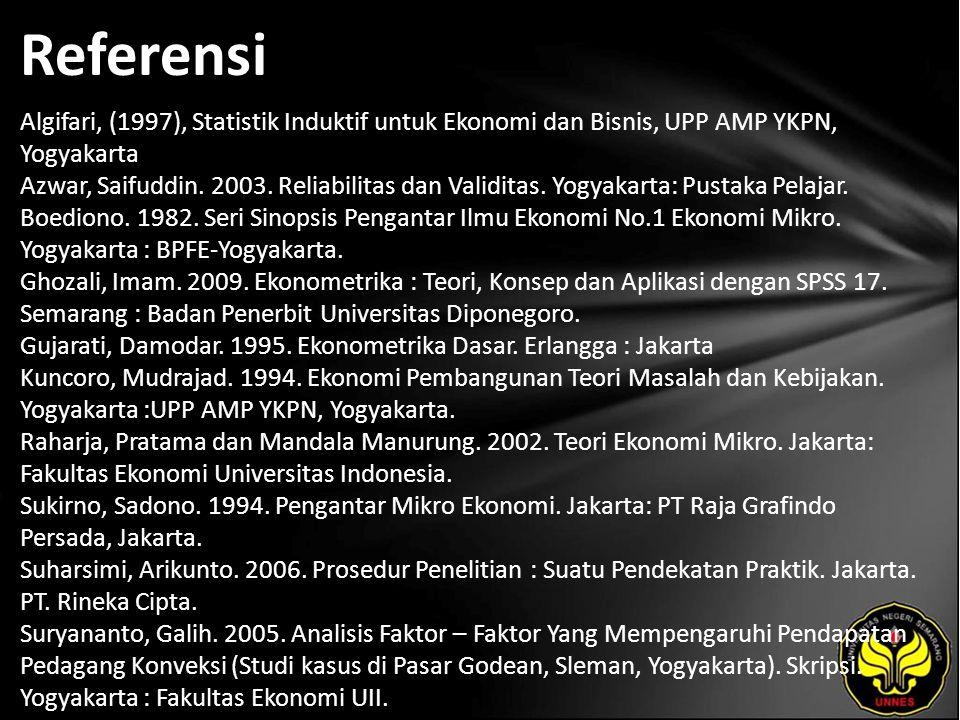 Referensi Algifari, (1997), Statistik Induktif untuk Ekonomi dan Bisnis, UPP AMP YKPN, Yogyakarta Azwar, Saifuddin.
