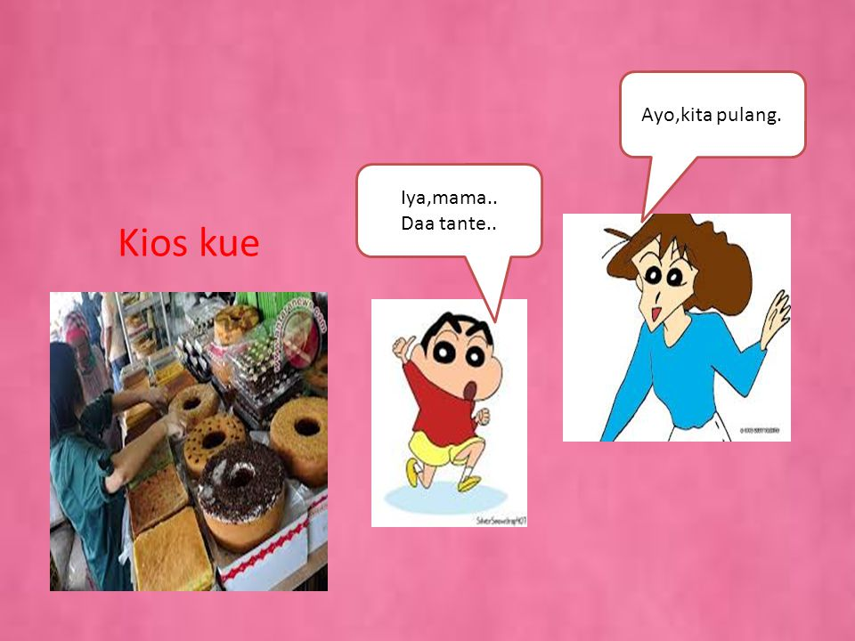 Kios kue Lho kata mama kalau belanja di pasar harus menawar dulu. Iya, kalau belanja yang mahal-mahal harus ditawar. Tapi,kalau jajanan tidak bisa dit