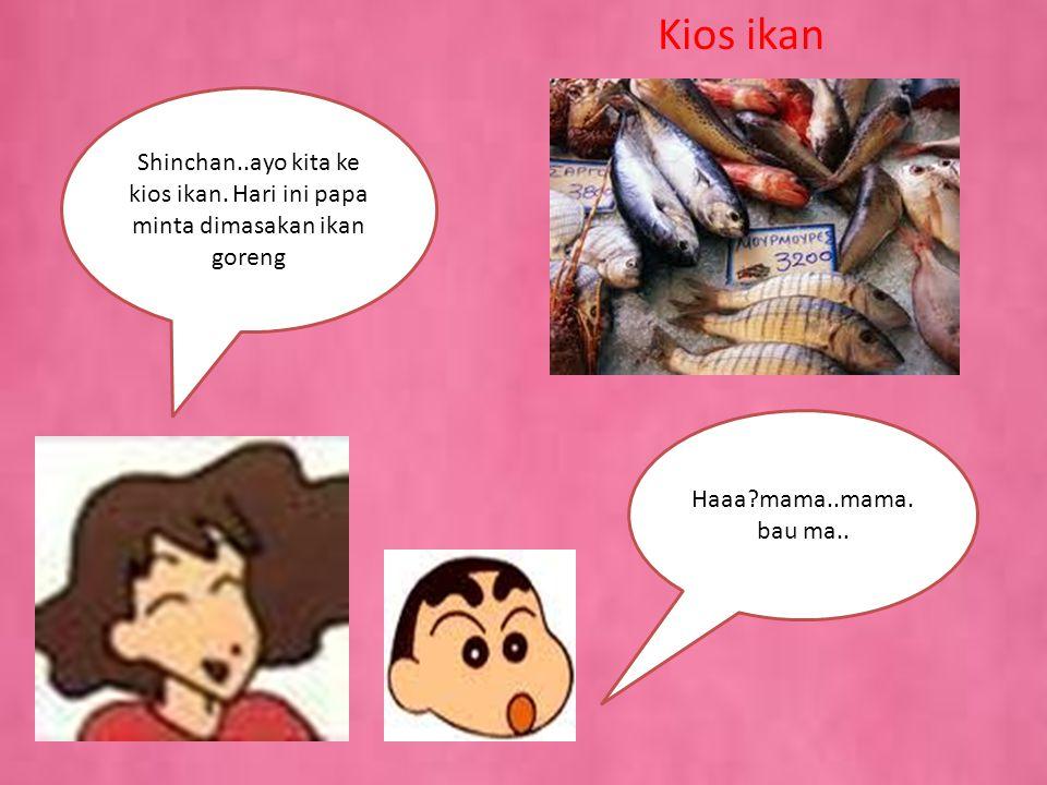 Shinchan,ayo ikut mama belanja ke pasar… Tidak mau mama..aku lagi bermain. Jangan bermain terus!!! Iya ma..ampun mama..