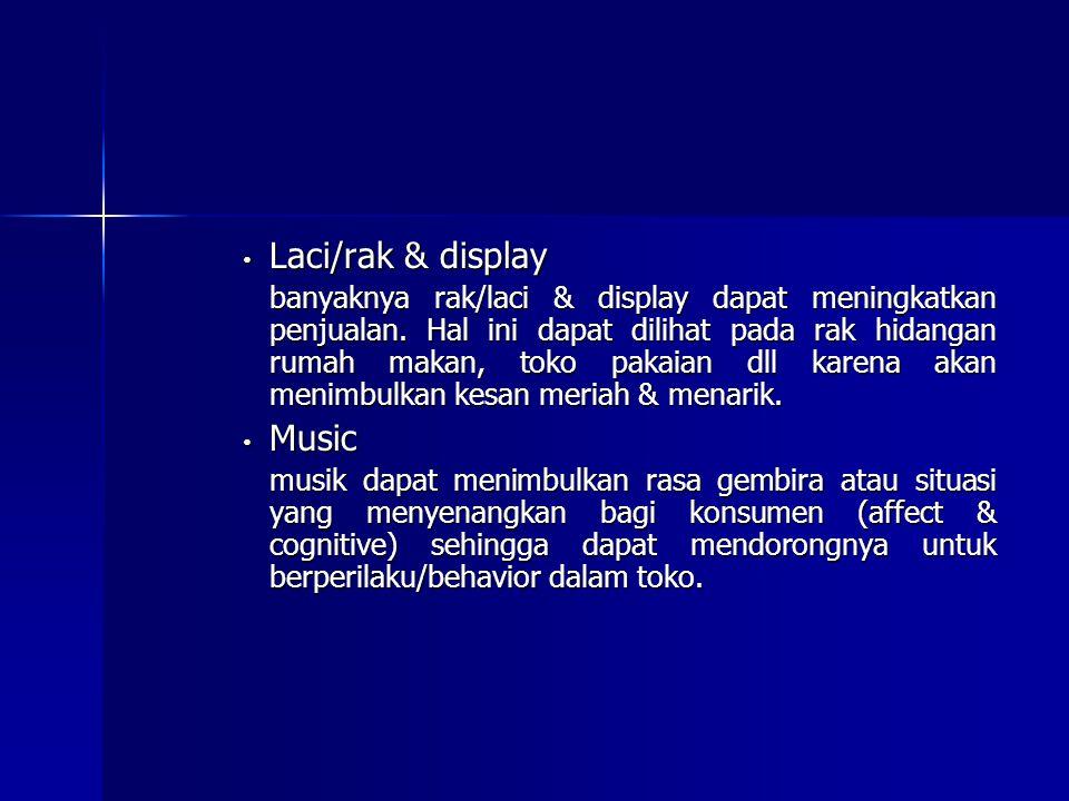 Laci/rak & display Laci/rak & display banyaknya rak/laci & display dapat meningkatkan penjualan. Hal ini dapat dilihat pada rak hidangan rumah makan,