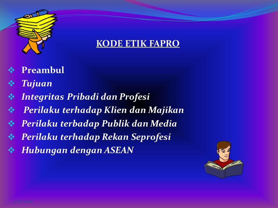 KODE ETIK FAPRO  Preambul  Tujuan  Integritas Pribadi dan Profesi  Perilaku terhadap Klien dan Majikan  Perilaku terbadap Publik dan Media  Peri