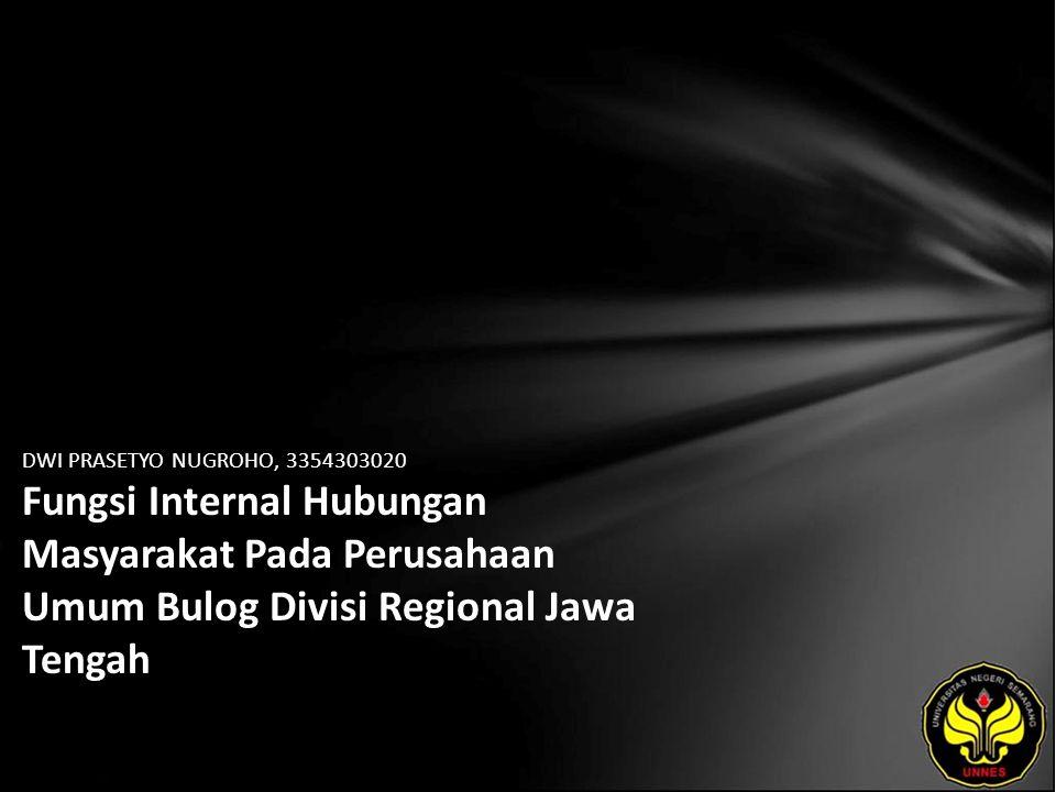 DWI PRASETYO NUGROHO, 3354303020 Fungsi Internal Hubungan Masyarakat Pada Perusahaan Umum Bulog Divisi Regional Jawa Tengah