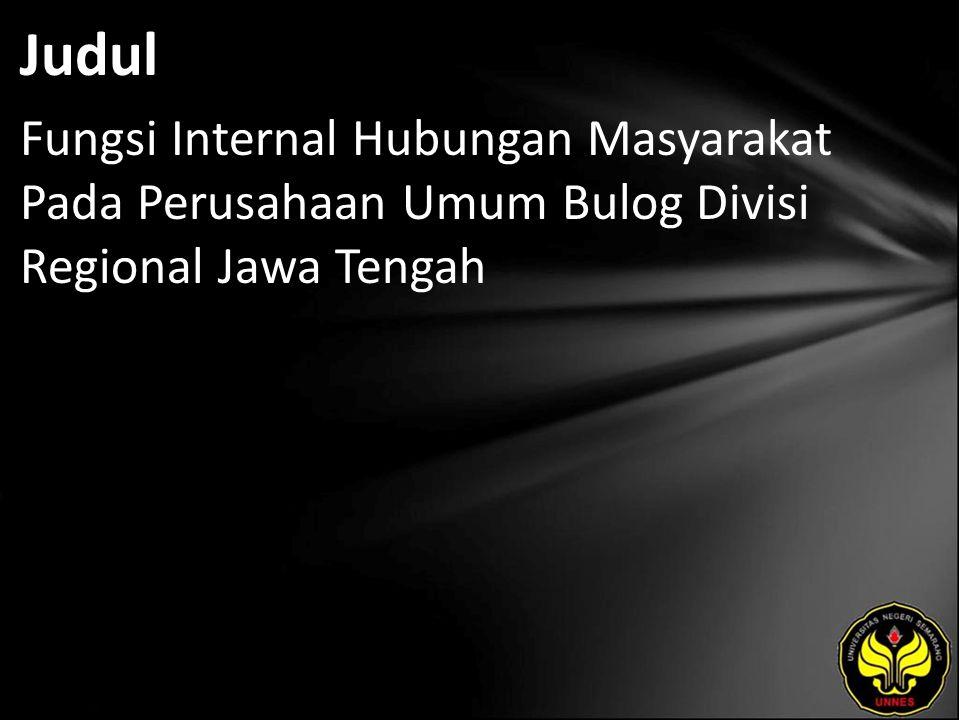 Judul Fungsi Internal Hubungan Masyarakat Pada Perusahaan Umum Bulog Divisi Regional Jawa Tengah