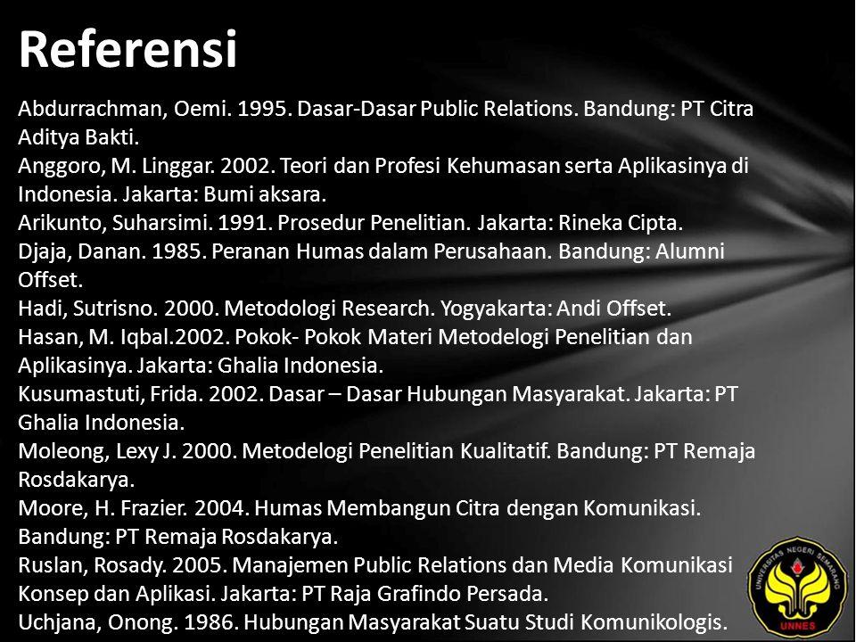 Referensi Abdurrachman, Oemi. 1995. Dasar-Dasar Public Relations.