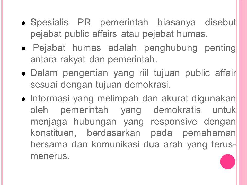 Spesialis PR pemerintah biasanya disebut pejabat public affairs atau pejabat humas.
