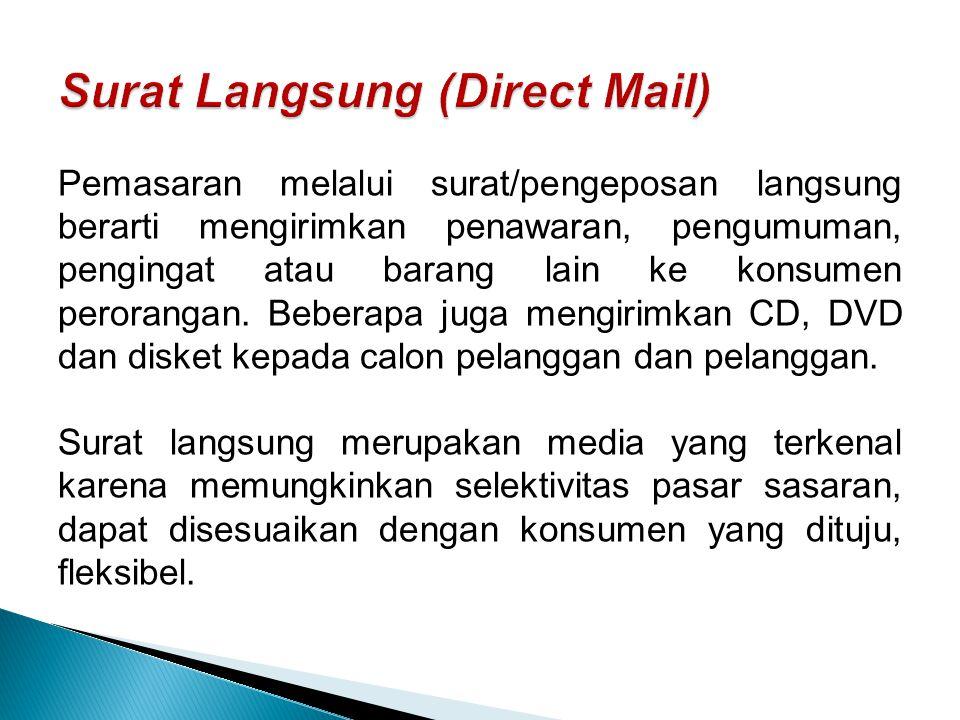 Pemasaran melalui surat/pengeposan langsung berarti mengirimkan penawaran, pengumuman, pengingat atau barang lain ke konsumen perorangan.