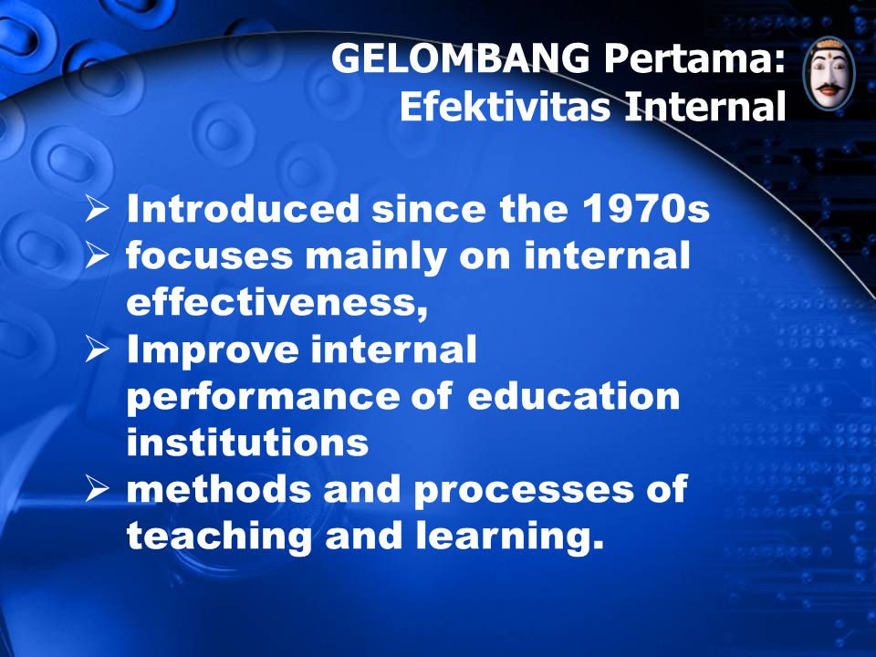 TIGA GELOMBANG REFORMASI PENDIDIKAN GELOMBANG Pertama: Efektivitas Internal GELOMBANG Kedua: Efektivitas Interface GELOMBANG Ketiga: Efektivitas Masa