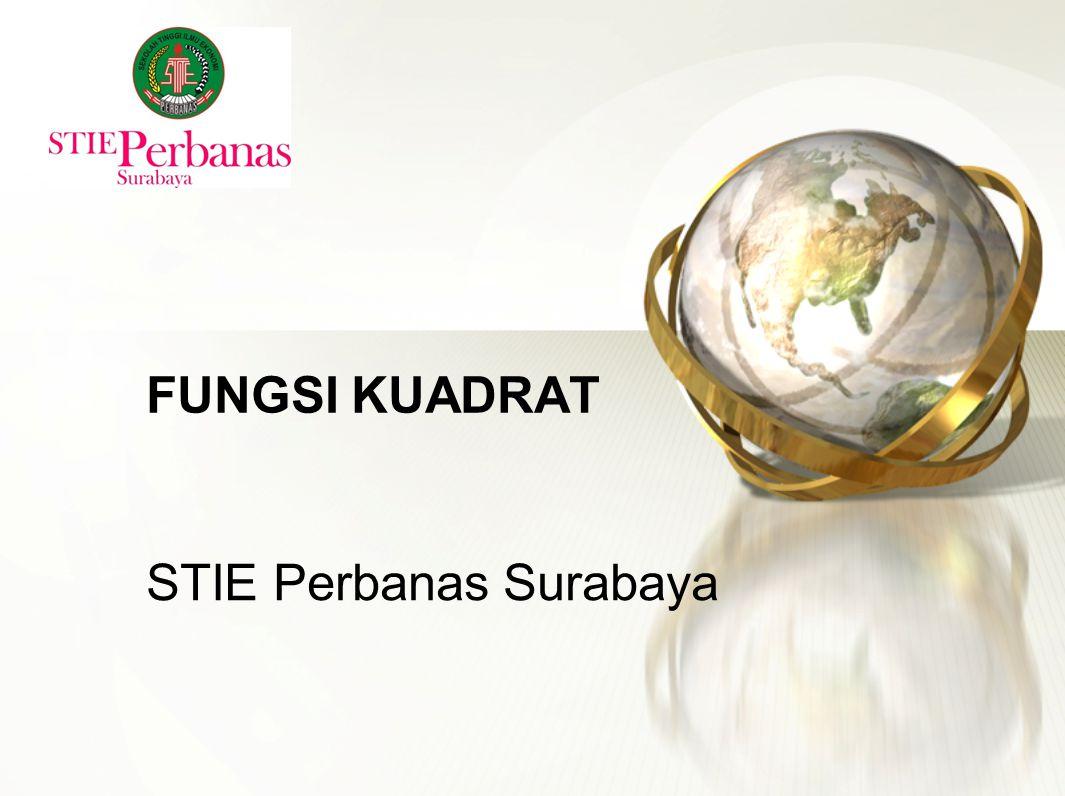 STIE Perbanas Surabaya FUNGSI KUADRAT