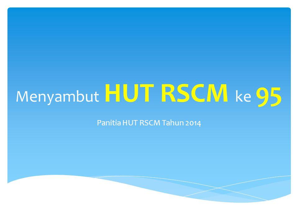 Menyambut HUT RSCM ke 95 Panitia HUT RSCM Tahun 2014